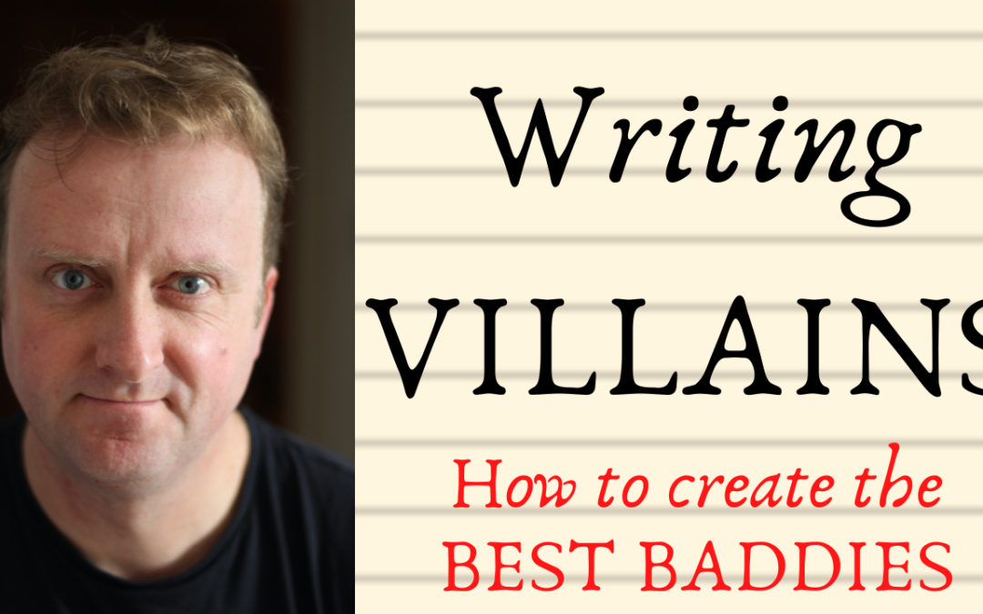 Writing Villains. How to create the Best Baddies.