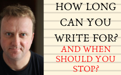 How Long Can You Write For? And When Should You Stop?